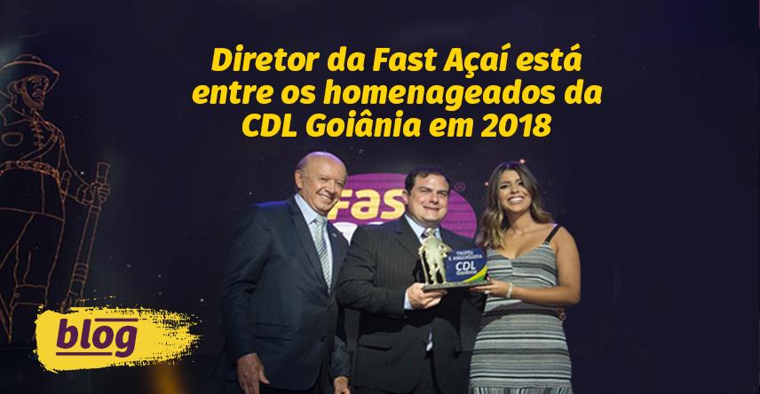 Diretor da Fast Açaí está entre os homenageados da CDL Goiânia em 2018
