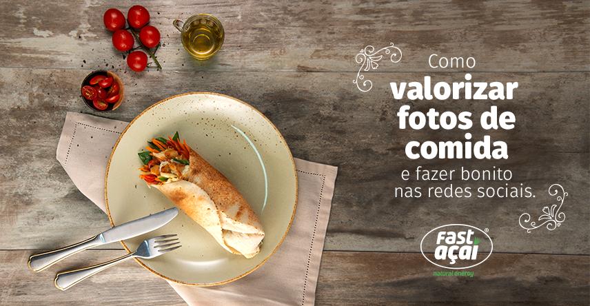 Fotos de comida: valorize para fazer bonito nas redes sociais