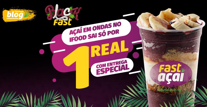 Black Fast com entrega especial: No dia 29/11 o açaí em Ondas no Ifood saí só por R$ 1,00